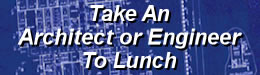 Take an Architect or Engineer to Lunch!